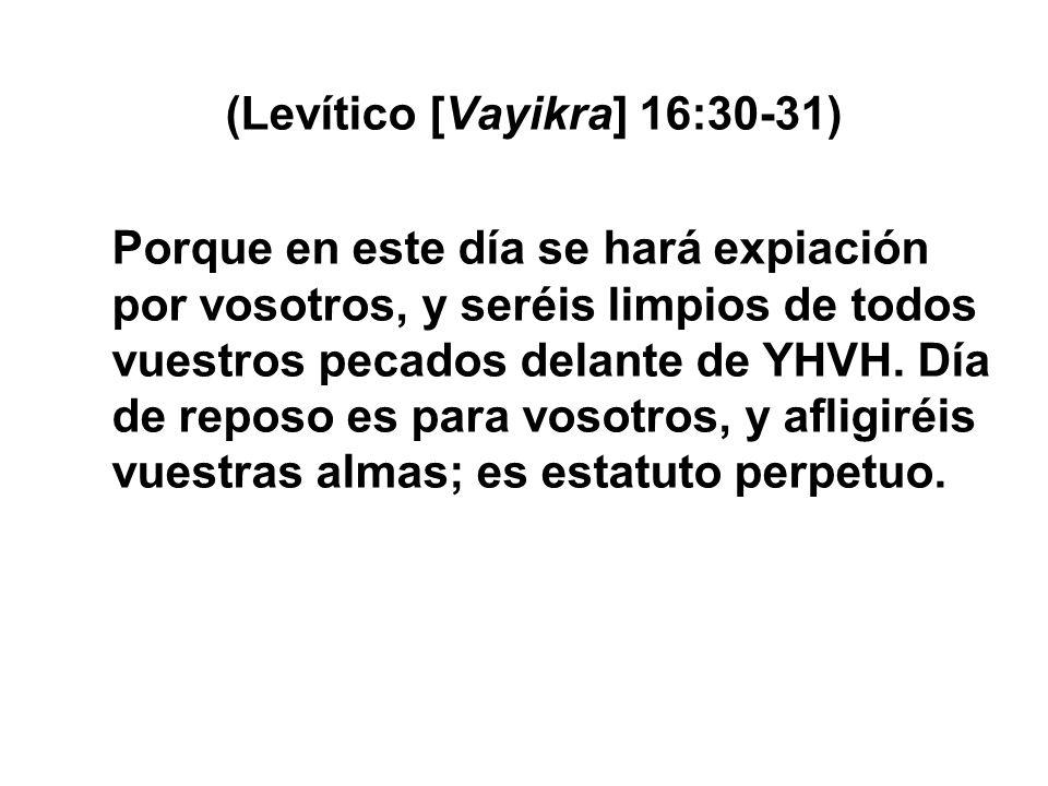 (Levítico [Vayikra] 16:30-31)